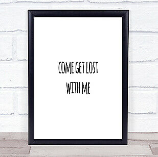 £19.95 • Buy Get Lost Quote Print Poster Typography Word Art Picture