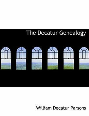 The Decatur Genealogy.by Parsons  New 9781140208389 Fast Free Shipping<| • 12.79£