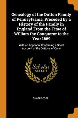 Genealogy Of The Dutton Family Of Pennsylvania,. Cope<| • 15.30£
