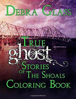 True Ghost Stories Of The Shoals Coloring Book (Skeletons In The Closet).New<|<| • 11.34£