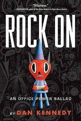 Rock On By Dan Kennedy (Paperback / Softback) Expertly Refurbished Product • 5.98£