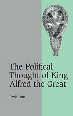 The Political Thought Of King Alfred The Great . Pratt Hardcover<| • 107.49£