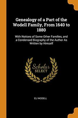 Genealogy Of A Part Of The Wodell Family, From . Wodell<| • 15.22£