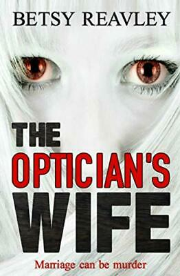 The Optician's Wife.by Reavley  New 9780995511118 Fast Free Shipping<  • 14.10£