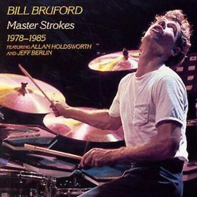 £5.80 • Buy Bill Bruford : Master Strokes 1978 - 1985: Featuring ALLAN HOLDSWORTH AND JEFF