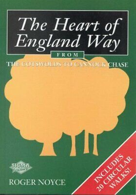 The Heart Of England Way: From The Cotswolds To Cannock Chase By Roger Noyce • 2.76£