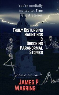 You're Cordially Invited To: True Ghost Stories. Warring, Books, Pu<| • 8.16£