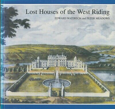 Lost Houses Of The West Riding By Edward Waterson, Peter Meadows (Paperback) • 14.99£
