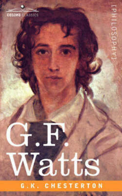 G.F. Watts By G K Chesterton (Paperback / Softback) Expertly Refurbished Product • 8.80£
