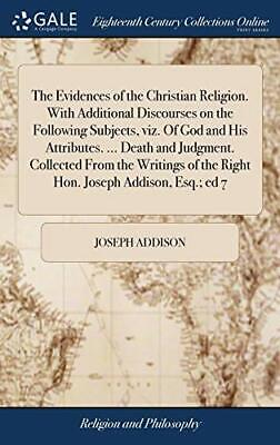 The Evidences Of The Christian Religion. With A. Addi<| • 32.29£