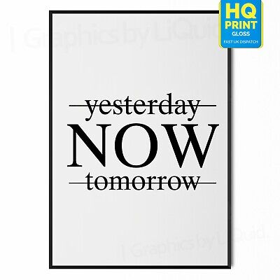 Yesterday Now Tomorrow Typography Wall Vinyl Poster | A5 A4 A3 A2 A1 | • 3.99£