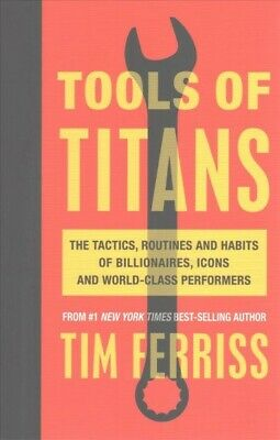 AU38.37 • Buy Tools Of Titans : The Tactics, Routines, And Habits Of Billionaires, Icons, A...