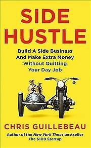 AU19.79 • Buy Side Hustle : Build A Side Business And Make Extra Money - Without Quitting Y...
