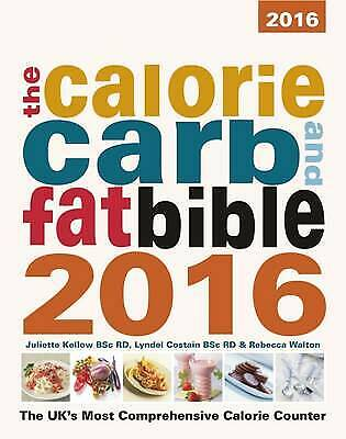 £6.12 • Buy The Calorie, Carb And Fat Bible 2016: The UK's Most Comprehensive Calorie