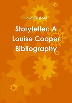 Storyteller: A Louise Cooper Bibliography. Head 9780244135928 Free Shipping<| • 8.71£