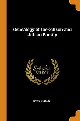 Genealogy Of The Gillson And Jillson Family. Jillson 9780341906018 New<| • 23.03£