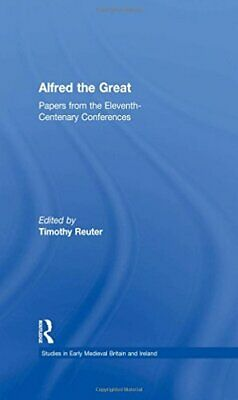 Alfred The Great: Papers From The Eleventh-Cent. Reuter<| • 199.31£