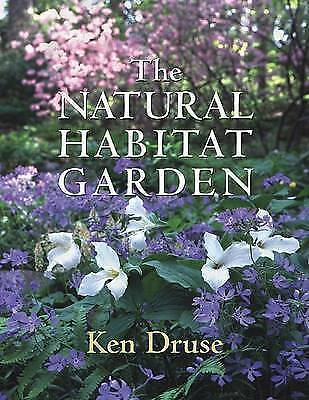 AU33.99 • Buy The Natural Habitat Garden By Ken Druse Illustrated Timber Press Softcover