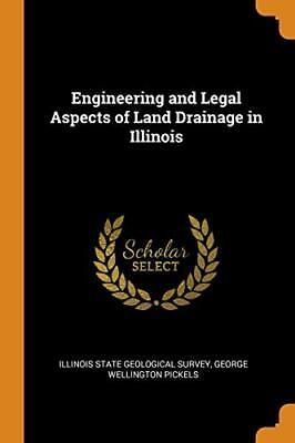 Engineering And Legal Aspects Of Land Drainage In Illinois. Pickels, Sur PB<| • 23.13£