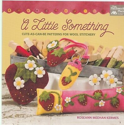 A Little Something: Cute-As-Can-Be Patterns For Wool Stitchery PB Book Sewing • 7.99£