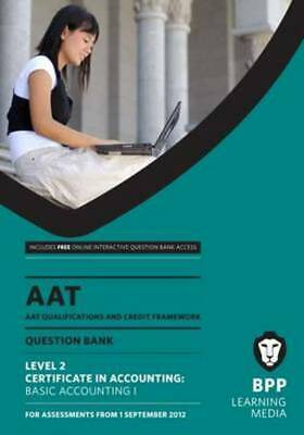Aat - Basic Accounting 1: Question Bank (L2) By Bpp Learning Media (Paperback) • 2.12£