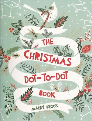 Christmas Dot-to-Dot Book By Maddy Brook (Paperback) 96 Pages • 5.99£