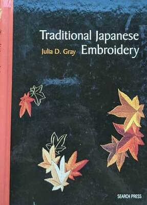 $ CDN37.81 • Buy Traditional Japanese Embroidery By Julia D. Gray (2009, Spiral) Book