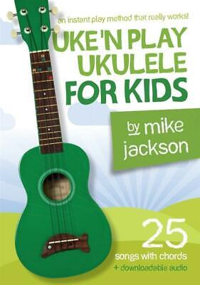 AU29.99 • Buy Uke'n Play Ukulele For Kids - Childrens Book Of 25 Songs By Mike Jackson