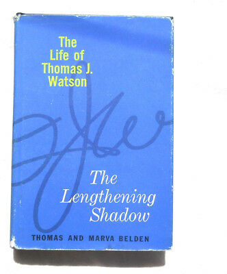 The Life Of Thomas J Watson The Lengthening Shadow IBM History 1962 Belden H/c  • 3£
