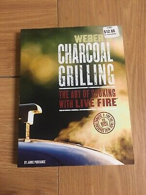 $ CDN6.67 • Buy Weber's Charcoal Grilling : Art Of Cooking With Live Fire By Jamie Purviance...
