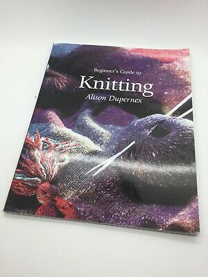 Beginner's Guide To Knitting (Beginner's Guide .by Dupernex, Alison Paperback A • 3.99£