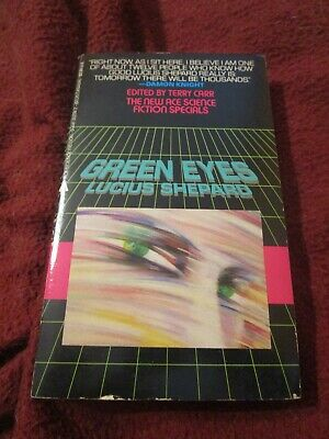 £6.80 • Buy Green Eyes By Lucius Shepard (1984 Pb) First Print Author's First Book Near Fine