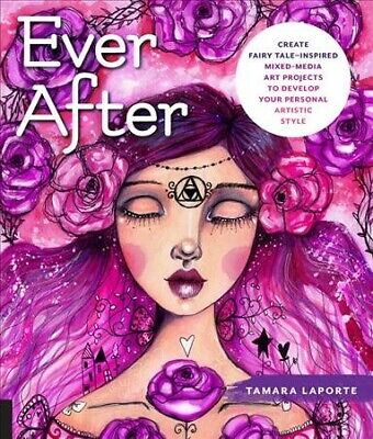 AU30.63 • Buy Ever After : Create Fairy Tale-Inspired Mixed-media Art Projects To Develop Y...