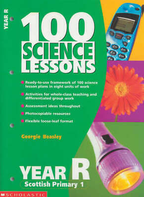 100 Science Lessons. Year R, Scottish Primary 1 By Georgie Beasley (Book) • 3.63£