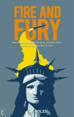 AU21.20 • Buy Fire And Fury : How The Us Isolates North Korea, Encircles China And Risks Nu...
