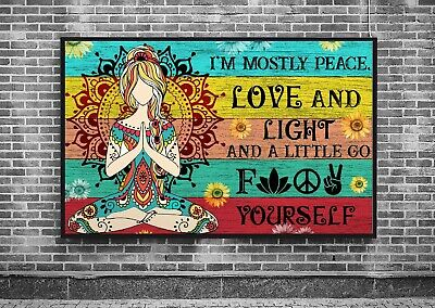 £11.46 • Buy I'm Mostly Peace Love And Light And A Little Go Fuk Yourself Yoga Poster
