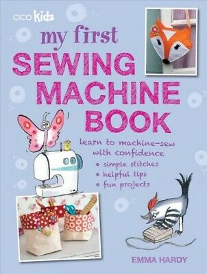 AU26.69 • Buy My First Sewing Machine Book : 35 Easy And Fun Projects For Children Aged 7 Y...