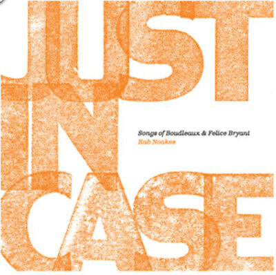 Rab Noakes : Just In Case: Songs Of Boudleaux And Felice Bryant CD (2012) • 6.32£