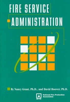 Fire Service Administration, Hardcover By Grant, Nancy K.; Hoover, David H., ... • 28.21£
