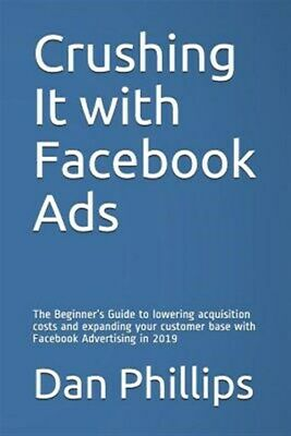 AU19.47 • Buy Crushing It With Facebook Ads: The Beginner's Guide To Lowering Acquisition C...