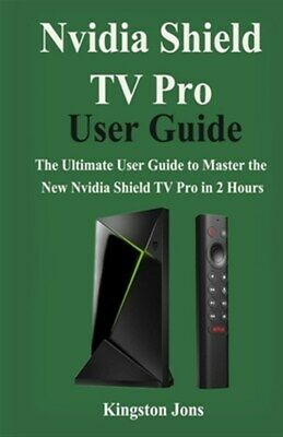 $ CDN17.92 • Buy Nvidia Shield TV Pro User Guide: The Ultimate User Guide To Master The New Nv...