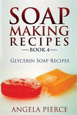 AU12.93 • Buy Soap Making Recipes Book 4: Glycerin Soap Recipes, Brand New, Free Shipping