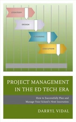 AU104.99 • Buy Project Management In The Ed Tech Era : How To Successfully Plan And Manage Y...