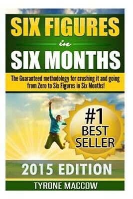 AU16.05 • Buy Six Figures In Six Months : The Guaranteed Methodology For Crushing It And Go...