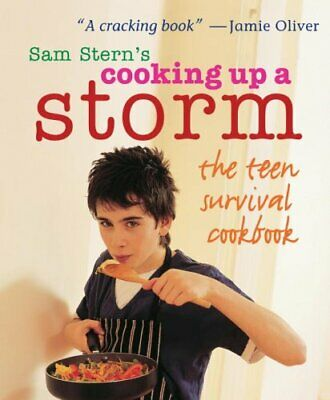 Cooking Up A Storm: The Teen Survival Cookbook By Sam Stern • 2.51£