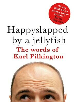 £3.43 • Buy Happyslapped By A Jellyfish: The Words Of Karl Pilkington By Karl Pilkington