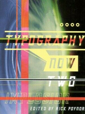 Typography Now Two: Implosion By Rick Poynor (Paperback) FREE Shipping, Save £s • 3.80£