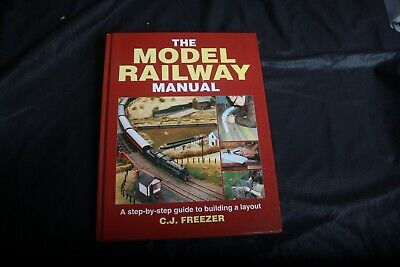 The Model Railway Manual  A Step-by-step Guide To Building A Layout  C.J.Freezer • 3.50£