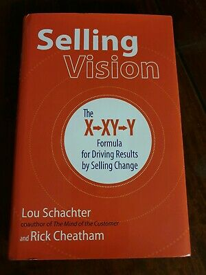 AU51.20 • Buy Selling Vision: The X-XY-Y Formula For Driving Results By Selling Change By Lou