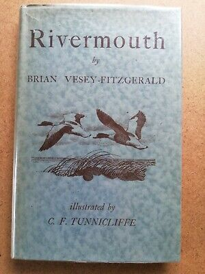 RIVERMOUTH - Vesey-Fitzgerald, Brian. Illus. By Tunnicliffe, C.F 1949 First Edit • 7£